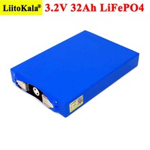 Liitokala 3.2V 32Ah battery pack LiFePO4 phosphate 32000mAh for 4S 12V 24V 3C Motorcycle Car motor batteries modification Nickel