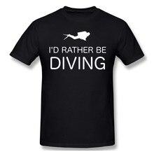 Wolałbym być nurkowym miłośnikiem nurkowania T Shirt Streetwear Plus rozmiar O-neck bawełniane koszule na zamównie z krótkim rękawem