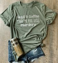 Dogs and coffee make me feel less murder T-Shirt Funny grunge tumblr tshirt tee