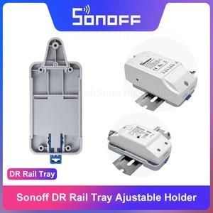 Image 1 - Itead Sonoff DR DIN рейка лоток монтируемый регулируемый держатель Поддержка большинства продуктов Sonoff Basic RFR2 RFR3 POWR2 TH10/16 Dual