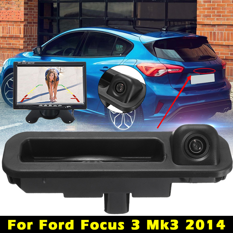 IP68 Car Rear View Camera Reverse Parking Backup Night Vision Trunk Handle 7 TFT LCD Car Monitor For Ford Focus 3 Mk3