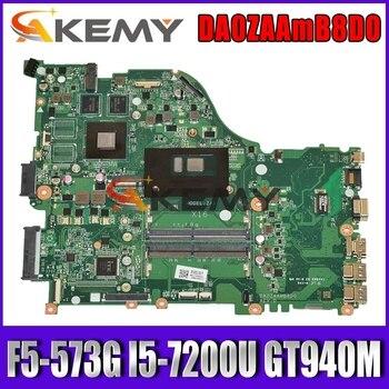 DA0ZAAMB8D0 Laptop motherboard for Acer Aspire F5-573G original mainboard I5-7200U GT940MX