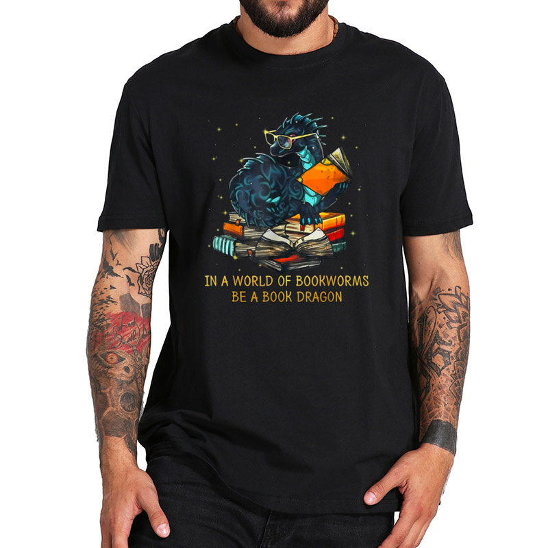 In A World Of Bookworms Be A Book Dragon T Shirt Gift Power Knowledge Tshirt EU Size 100% Cotton Soft Basic Tee Tops