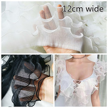 12cm Wide Three-layer Wrinkled Ruffled Tulle Lace Fabric DIY Clothes Neckline Cuff Sewing Material Skirt Dress Trim Accessories