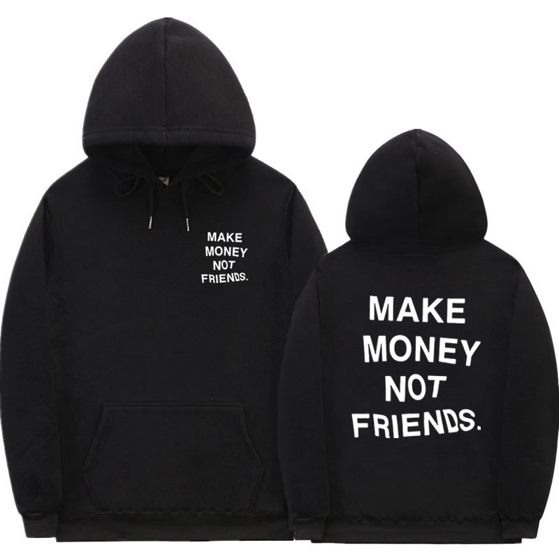 Streetwear MAKE MONEY NOT FRIENDS Hoodies Men/Women Fashion Print Couple Clothes Sudadera Hombre Off White Hoody Sweatshirt