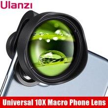 ULANZI 10X ماكرو عدسة الكاميرا الهاتف العالمي عدسة آيفون 11 برو ماكس/XS ماكس/XR/XS ماكس كل أندرويد الهاتف الذكي عدسة