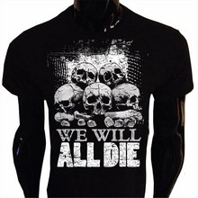 We Will All Die T-Shirt Mens Goth Rock Punk Emo Skull Pile Horror Wd1 Wholesale Tee Shirt(China)