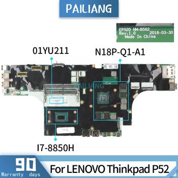PAILIANG Laptop motherboard For LENOVO Thinkpad P52 Mainboard NM-B562 01YU211 SR3YZ I7-8850H N18P-Q1-A1 tesed DDR4