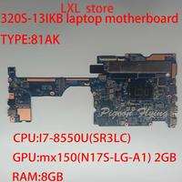 320S motherboard Mainboard For ideapad laptop 320S 13IKB 81AK CPU:I7 8550U GPU:MX150 2GB RAM:8GB FRU 5B20P57039 5B20Q39896