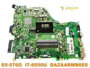 Original for ACER  E5-576G laptop motherboard E5-576G  I7-8550U  DAZAARMB6E0 tested good free shipping