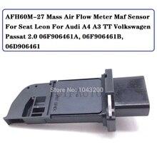 질량 공기 유량계 Maf 센서 좌석 용 Leon Audi A4 A3 TT 폭스 바겐 Passat 2.0 AFH60M 27, 06F906461A, 06F906461B, 06D906461