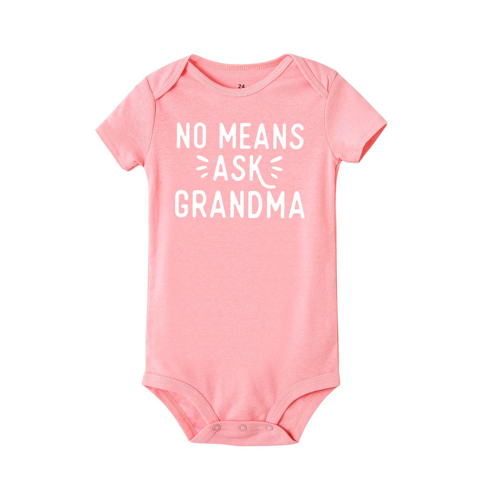 No Means Ask Grandma Baby Boy Girl Clothing Short Sleeve Newborn Infant Baby Rompers Jumpsuit 0-24M Fashion Onesie | Happy Baby Mama