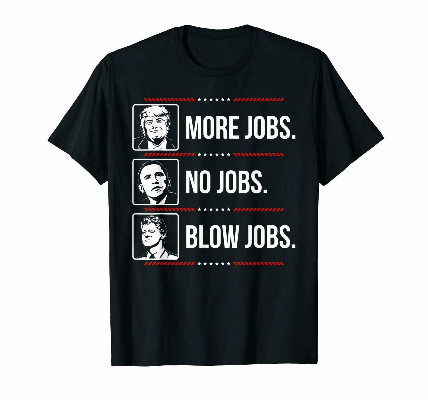 Trump More Jobs Obama No Jobs Bill Cinton B Jobs Trump 2020 T-shirt Cotton S-3XL image