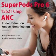 SuperPods Pro 6 TWS 45db Dual ANC наушники 1562T чип беспроводные Bluetooth-наушники с шумоподавлением Super Bass Pk i9000 tws i9999