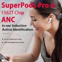 Superpods pro 6 tws 45db duplo anc fones de ouvido sem fio bluetooth espacial áudio com cancelamento ruído 12dsuper baixo 1562t chip