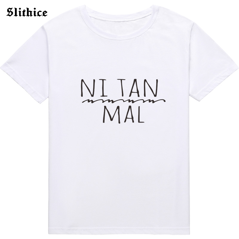 NI TAN MAL Fashion Spanish Letter Print T-shirt Women Top Summer clothing Streetwear Hipster tshirt for lady Camiseta Feminina