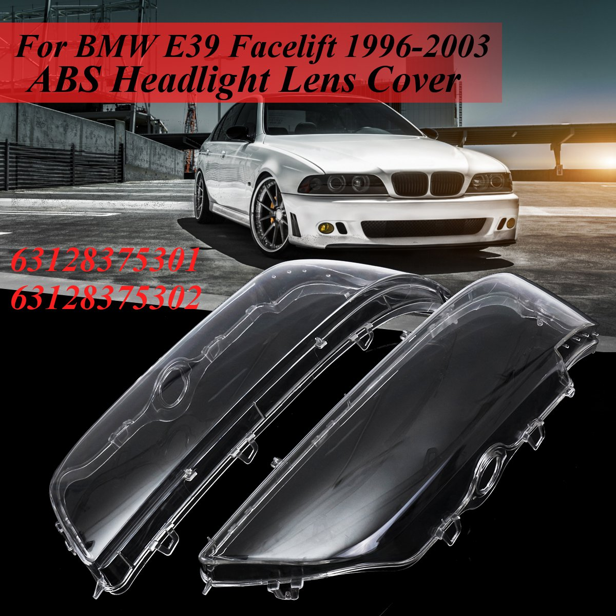2Pcs 4-Door Left Right Headlight Lens Headlamp Lens Cover For BMW E39 Facelift 1996 1997 1998 1999-2003 63128375301 63128375302
