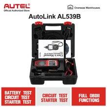 Autel AutoLink AL539B профессиональный тестер батареи OBD2 автомобильный сканер для считывания кода автомобиля диагностический инструмент с полной OBD 2 функции