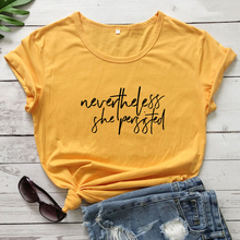 Nevertheless She Persisted T-shirt Casual Women Feminist Tsh