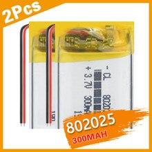 2 pièces 3.7V 300mAh 802025 Lithium polymère batterie Rechargeable Lipo puissance Li ion cellule remplacement pour Mp3 bluetooth GPS DVD caméra