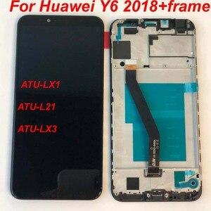 Image 3 - Ban Đầu 5.7 Cho Huawei Y6 2018 Y6 Prime 2018 ATU LX1 / ATU L21 ATU L31 Màn Hình Hiển Thị LCD + Tặng Bộ Số Hóa Màn Hình Cảm Ứng lắp Ráp + Khung