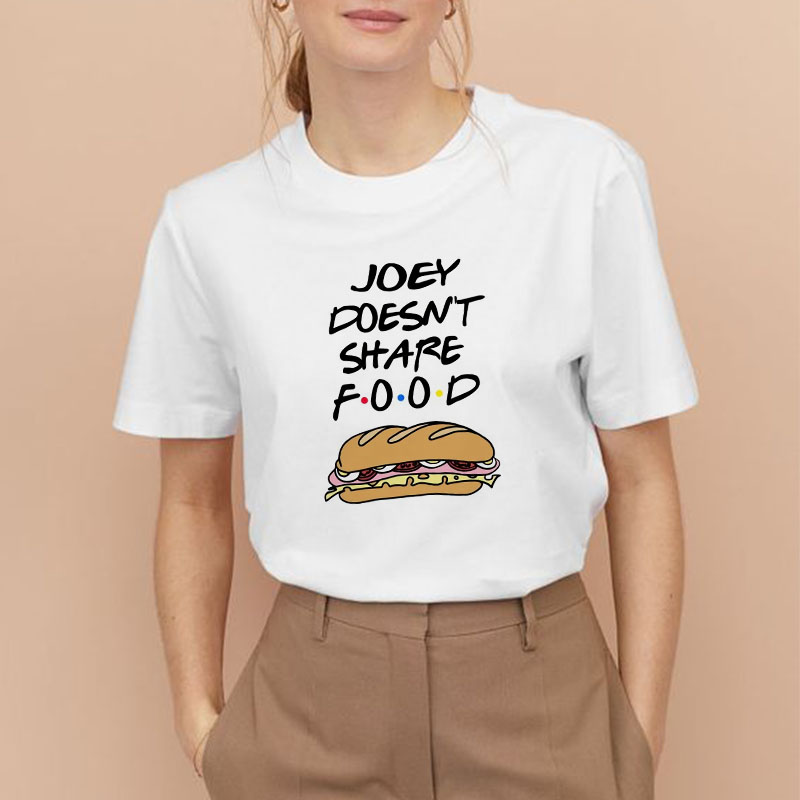 Showtly   Friends TV Show 25TH Anniversary Celebration Women T Shirt JOEY DOESN'T SHARE FOOD Thanksgiving Ulzzang Harajuku Tops