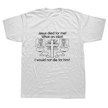 Camiseta branca dos desenhos animados dos homens unissex nova moda tshirt engraçado topos jesus morreu por mim eu não iria morrer por ele