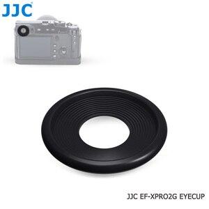 Image 4 - JJC 2 adet Eyecup mercek vizör siperliği Fuji Fujifilm X Pro2 XPro2 göz farı yumuşak silikon kauçuk kamera Eyecup koruyucu