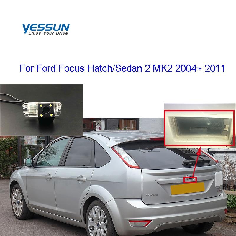 Камера заднего вида Yessun для Ford Focus Hatchback/Sedan 2 MK2 2004 2005 2006 2007 2008 2009 ~ 2011, камера номерного знака