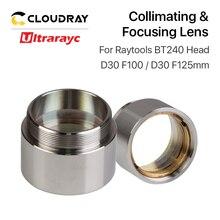 Ultrarayc Fiber Laser Focus Lens D30 F100 F125mm with Holder for Raytools Cutting Head BT240 BT240S