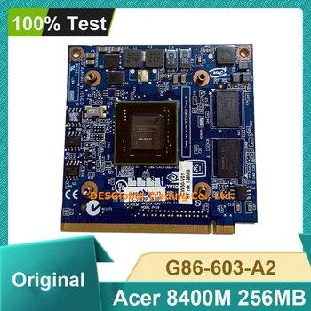 עבור Acer Aspire 7520G 7520 7720 7720G סדרת GeForce 8400 8400M GS G86-603-A2 256MB VGA גרפיקה וידאו כרטיס 100% מבחן