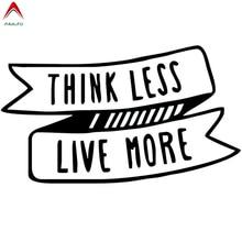 Aliauto Inspirational Motto Car Sticker Think Less Live More