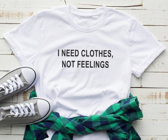 Женская футболка из 100% хлопка с принтом «I Need Clothes Not Feelings», женская футболка с коротким рукавом, женские топы, одежда
