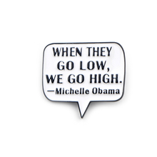 Michelle Obama Quote letter Zinc Alloy Pin for men women Shirt Charm Coat insignia Cloth backpack Accessory medal Brooches E0679