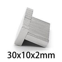 10/20/30/50/100/200 pces 30x10x2 ímã de neodímio 30*10*2mm n35 ndfeb bloco super poderosos ímãs magnéticos permanentes fortes