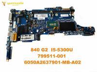 HP 840 G2 노트북 마더 보드 용 원본 840 G2 I5-5300U 799511-001 6050A2637901-MB-A02 테스트 됨 무료 배송