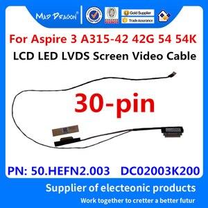 Original Nuevo LCD portátil LED LVDS Cable de vídeo de pantalla para Acer Aspire 3 A315-42 A315-42G A315-54 A315-54K 50 HEFN2.003 DC02003K200