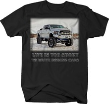 2019 Hot Sale Summer style OS Gear Life is Too Short Boring Cars - Dodge Ram Diesel Lifted Offroad Tshirt Tee shirt
