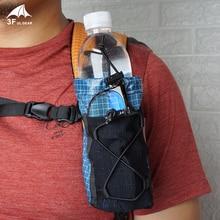 3F UL dişli su şişesi askısı paketi saklama çantası sırt çantası omuz askısı cep hidrasyon taşıyıcı tutucu yürüyüş kamp için