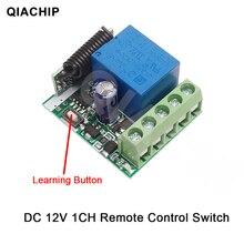 QIACHIP DC 12V 1 CH אלחוטי שלט רחוק ממסר מתג מודול למידה קוד DC 12V RF Superheterodyne מקלט 1CH בקר