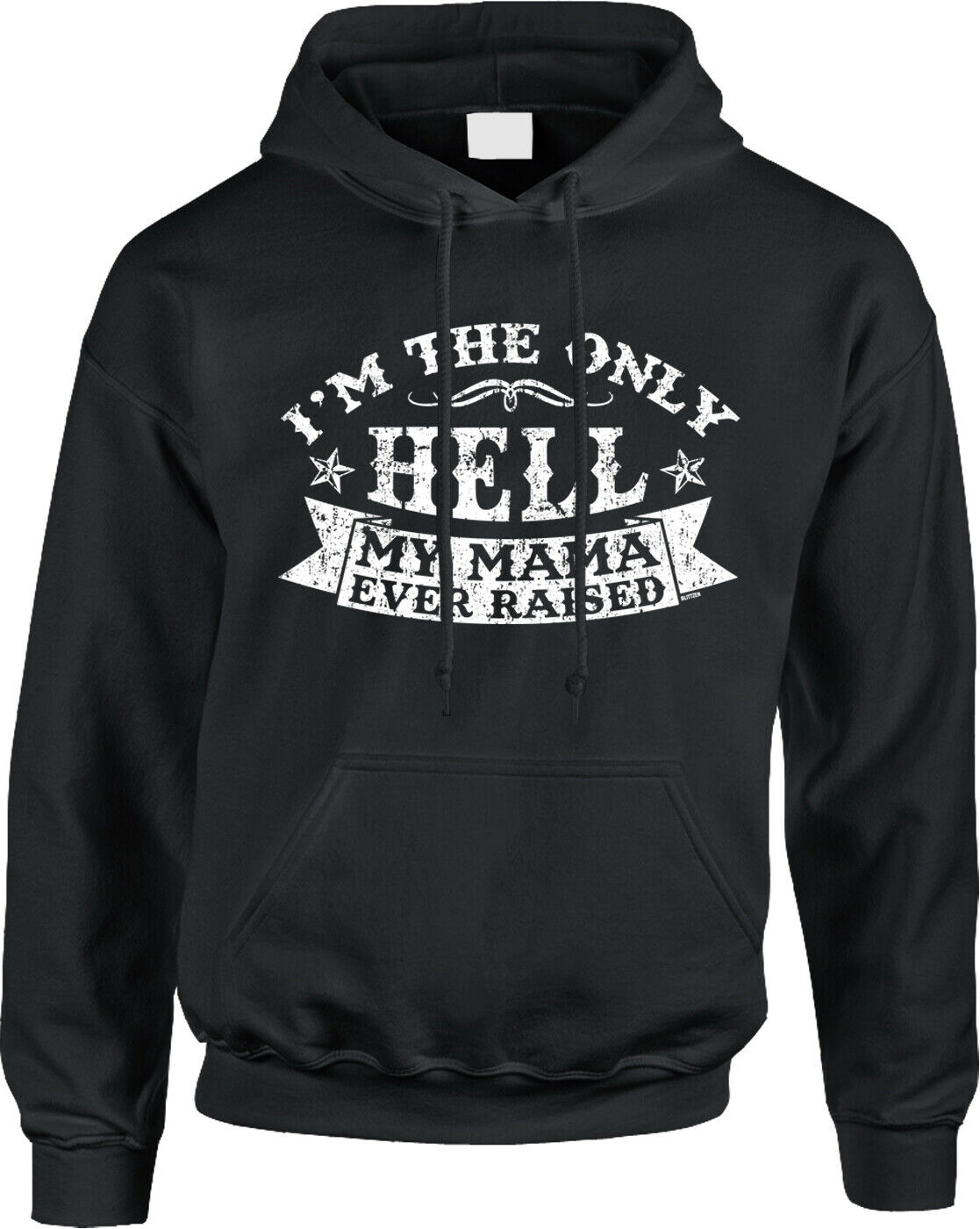 Im The Only Hell My Mama Ever Raised Saying Country Music Song Mens Hoodie men long sleeve gym jogger winter summer coat image