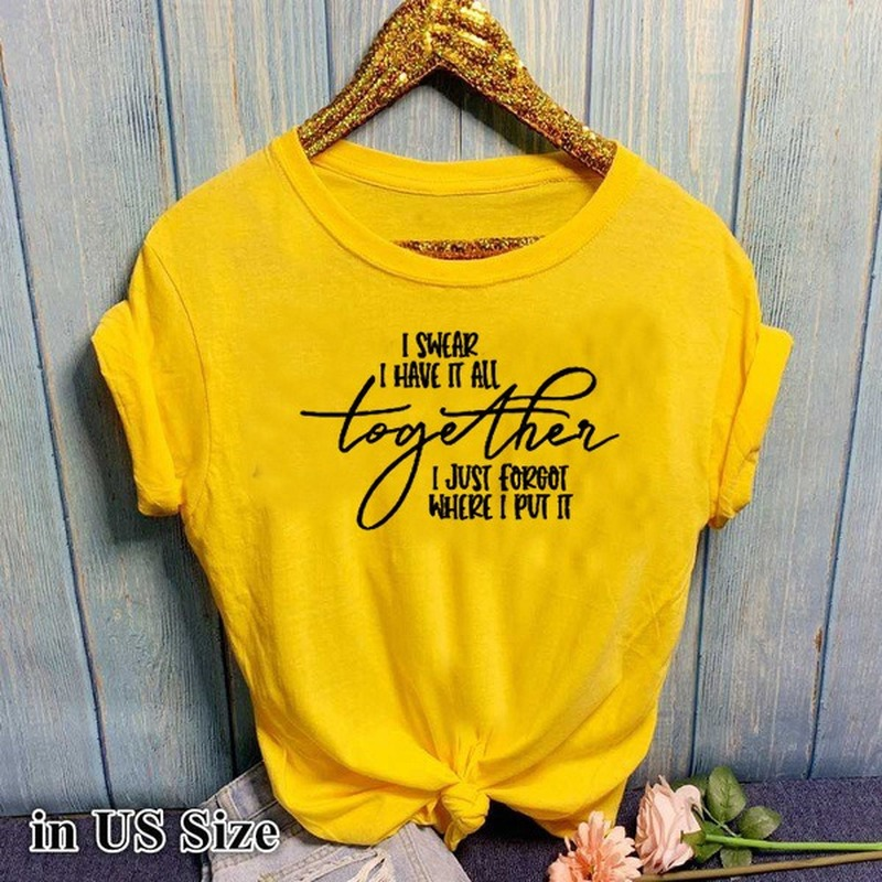 I Swear I Have It All Letter Print T Shirt Women Short Sleeve O Neck Loose Tshirt 2020 Summer Women Tee Shirt Tops Camisetas