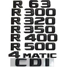 цена на 3D Letters For Mercedes Benz W251 R55 R63 AMG R250 R280 R300 R320 R340 R350 R400 R450 R500 R550 R600 R650 CDI 4MATIC Emblems