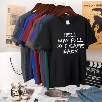 Hell Was Full So I Came Back Printed T-shirts Women Summer 2020 Tops for Teens Loose Female T Shirt Short Sleeve Goth Clothes - sale item Tops & Tees