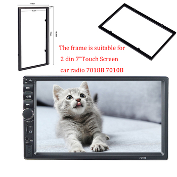 Plastic frame for Universal 2 Din HD 7  Touch Screen MP4/MP5 Car Radio Player 7010B 7018B Installation Accessories Car Interior image