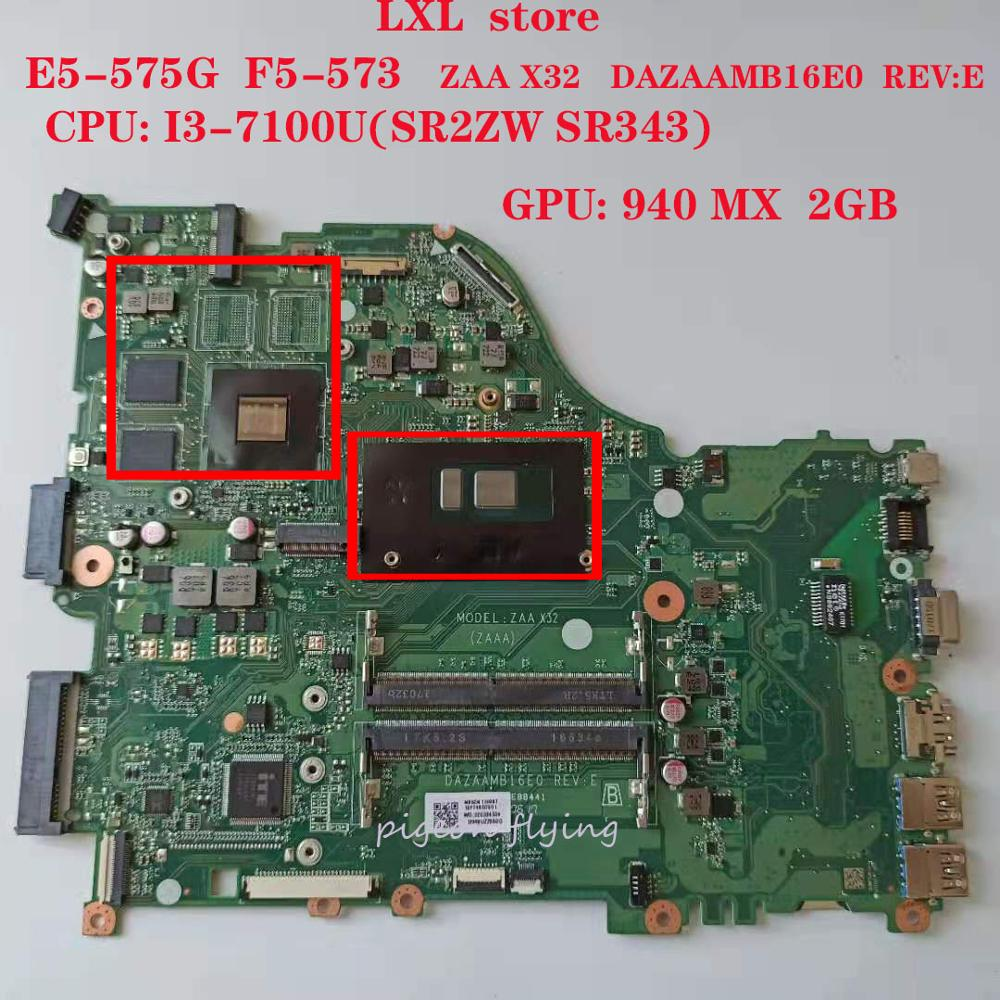 E5-575G F5-573 motherboard Mainboard for Acer laptop E5-575 ZAA X32 DAZAAMB16E0 REV:E CPU:I3-7100U GPU:940MX 2GB 100%test OK image