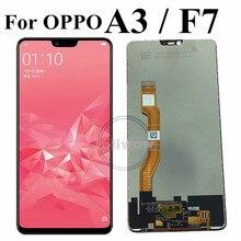 ЖК дисплей F7 для OPPO A3, ЖК дисплей с сенсорным экраном, дигитайзер в сборе, замена для Oppo F7 CPH1819 CPH1821 / A3 CPH1837