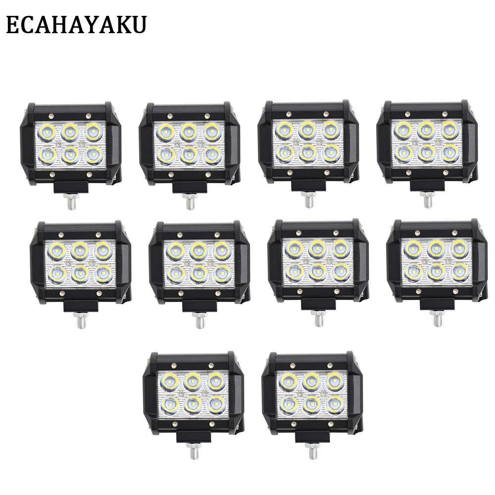 ECAHAYAKU 10 قطعة 4 بوصة LED قضيب مصابيح عملي 12V 24V DC 18W ل مؤشرات دراجة نارية القيادة الطرق الوعرة قارب سيارة جرار شاحنة 4x4