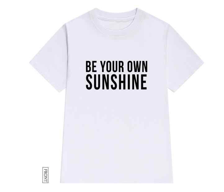 あなた自身の日照女性 tシャツ綿カジュアルおかしい tシャツレディー勇ガールトップ tシャツドロップ船 s-716