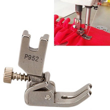 High Quality Industrial Sewing Machine Parts Thin Material Pleated Presser Foots P952 Sewing Accessories Tools Craft Supplies
